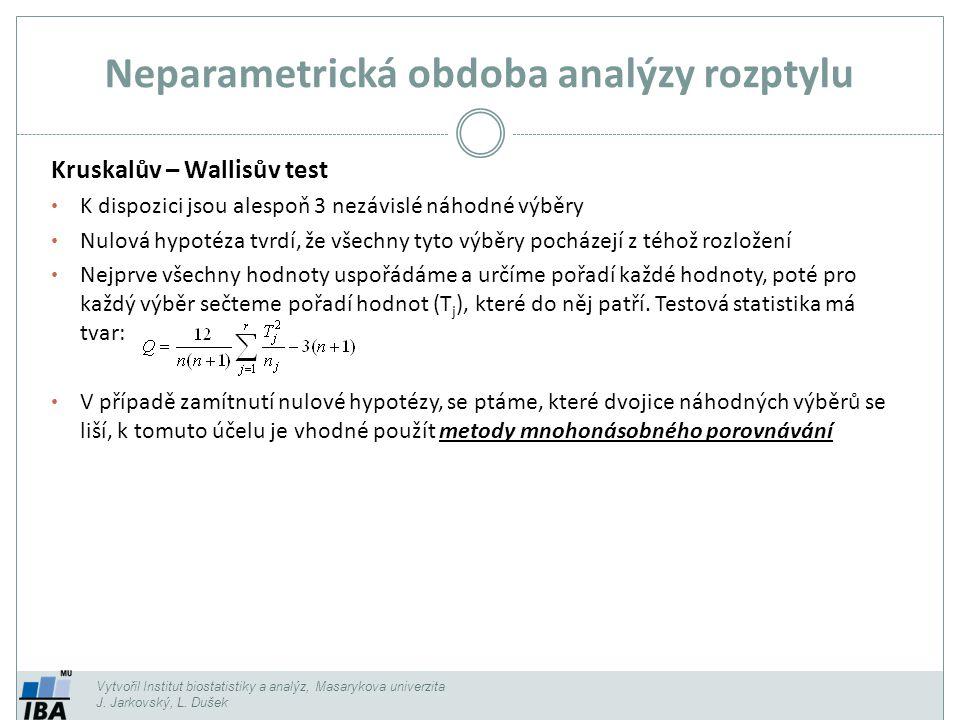 Neparametrická obdoba analýzy rozptylu Vytvořil Institut biostatistiky a analýz, Masarykova univerzita J.