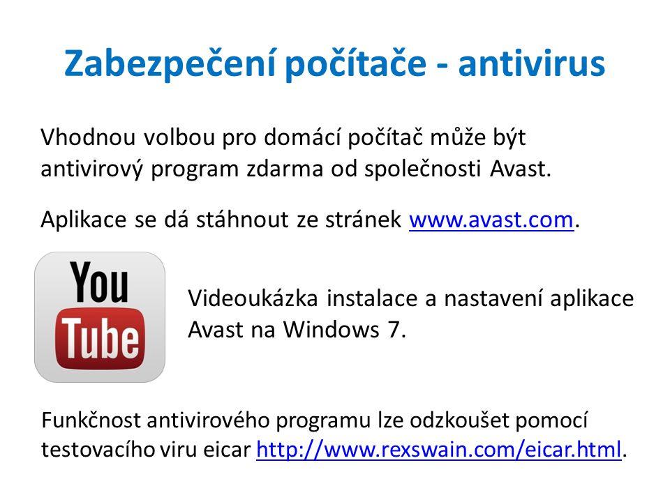 Zabezpečení počítače - antivirus Vhodnou volbou pro domácí počítač může být antivirový program zdarma od společnosti Avast.