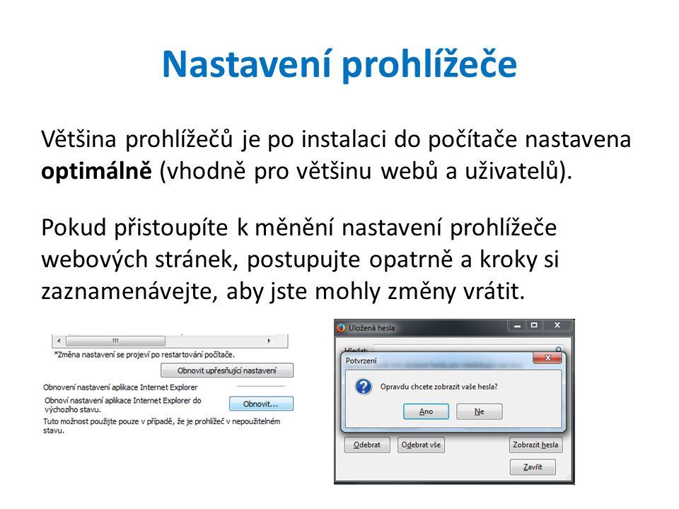 Nastavení prohlížeče Většina prohlížečů je po instalaci do počítače nastavena optimálně (vhodně pro většinu webů a uživatelů).