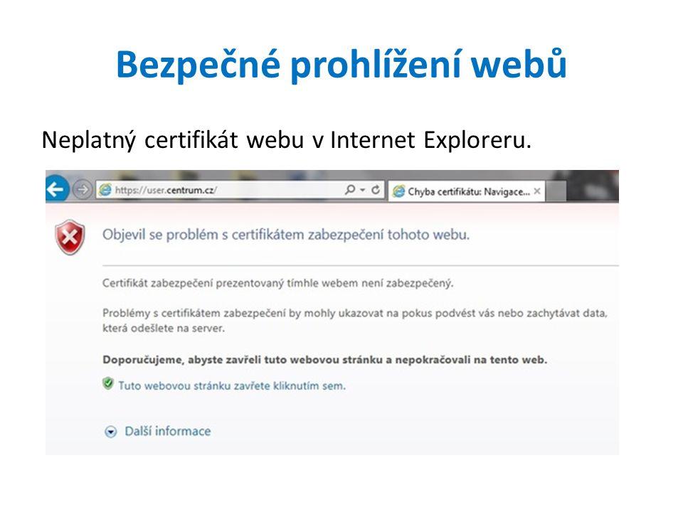 Bezpečné prohlížení webů Neplatný certifikát webu v Internet Exploreru.