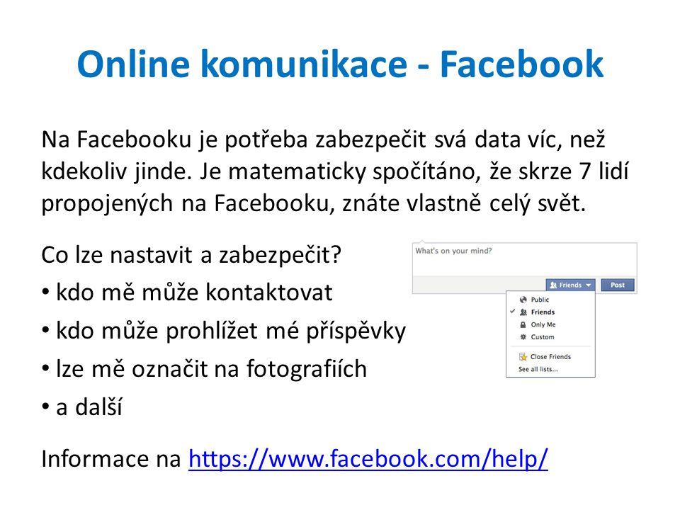 Online komunikace - Facebook Na Facebooku je potřeba zabezpečit svá data víc, než kdekoliv jinde.