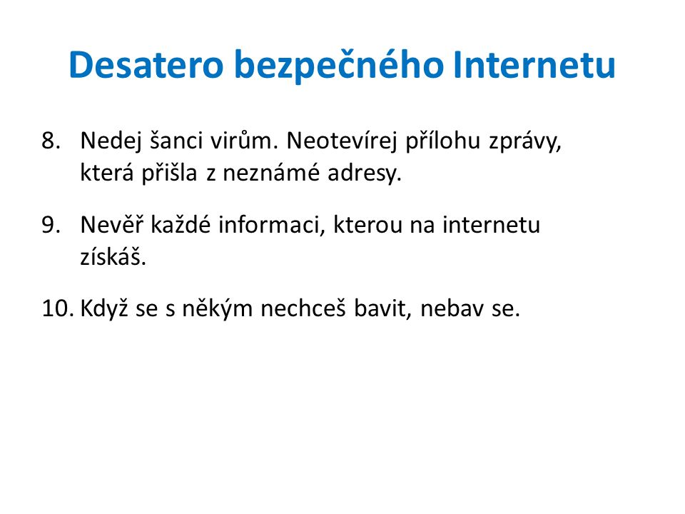 Desatero bezpečného Internetu 8.Nedej šanci virům.