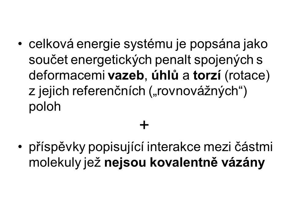 """celková energie systému je popsána jako součet energetických penalt spojených s deformacemi vazeb, úhlů a torzí (rotace) z jejich referenčních (""""rovnovážných ) poloh + příspěvky popisující interakce mezi částmi molekuly jež nejsou kovalentně vázány"""