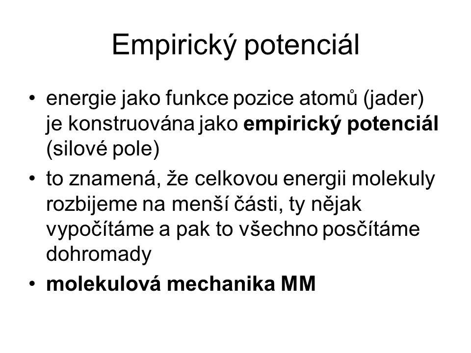 Empirický potenciál energie jako funkce pozice atomů (jader) je konstruována jako empirický potenciál (silové pole) to znamená, že celkovou energii mo