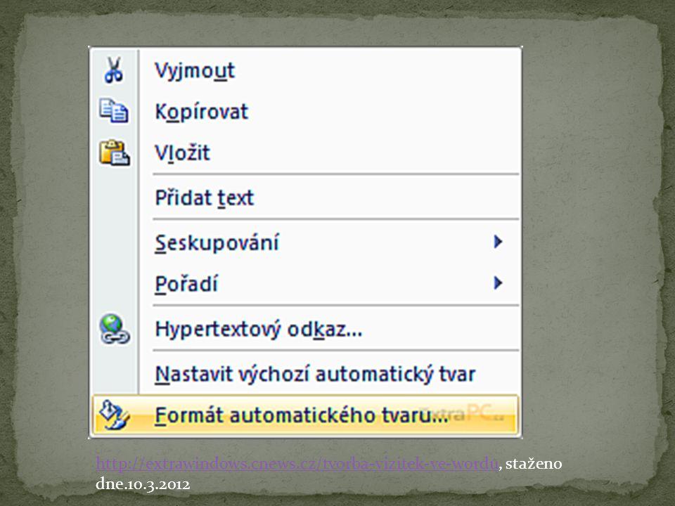 http://extrawindows.cnews.cz/tvorba-vizitek-ve-worduhttp://extrawindows.cnews.cz/tvorba-vizitek-ve-wordu, staženo dne.10.3.2012