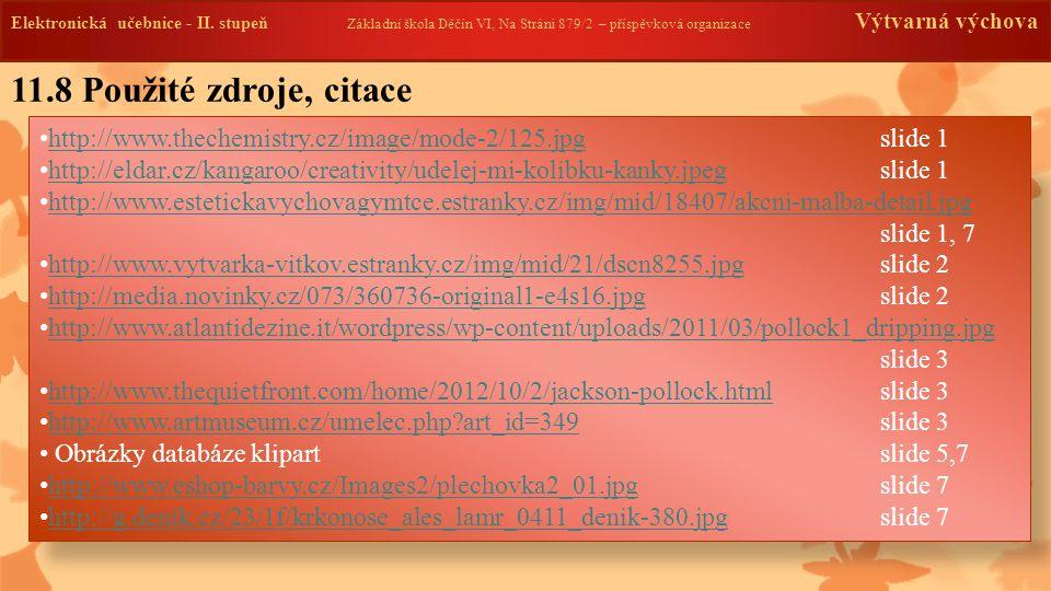 Elektronická učebnice -II. stupeň Základní škola Děčín VI, Na Stráni 879/2 – příspěvková organizace Výtvarná výchova http://www.thechemistry.cz/image/