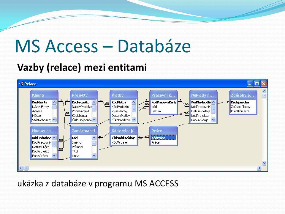 MS Access – Databáze Vazby (relace) mezi entitami ukázka z databáze v programu MS ACCESS