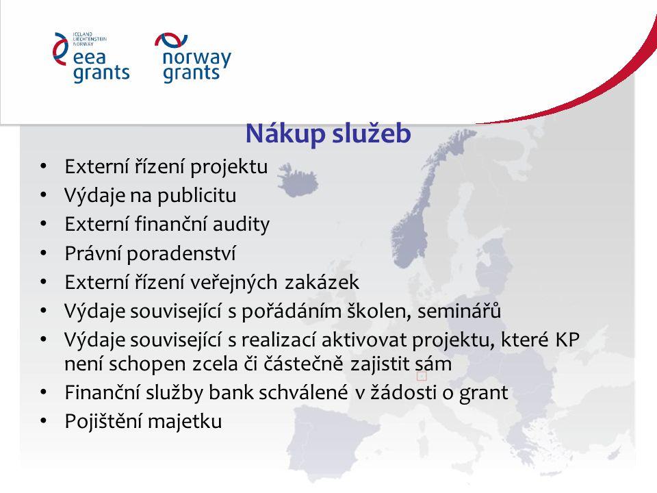 Nákup služeb Externí řízení projektu Výdaje na publicitu Externí finanční audity Právní poradenství Externí řízení veřejných zakázek Výdaje souvisejíc