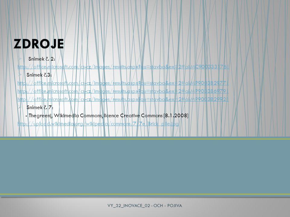  Snímek č. 2: http://office.microsoft.com/cs-cz/images/results.aspx?qu=stavba&ex=2#ai:MC900333176|  Snímek č.3: http://office.microsoft.com/cs-cz/im