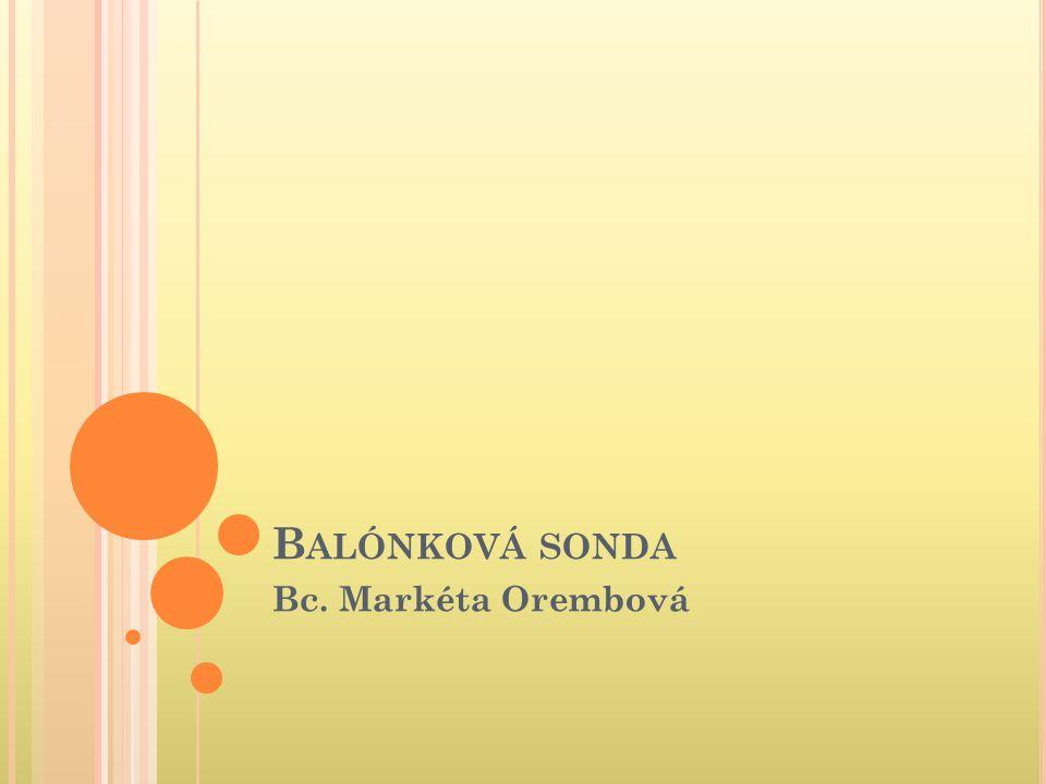 B ALÓNKOVÁ SONDA Bc. Markéta Orembová