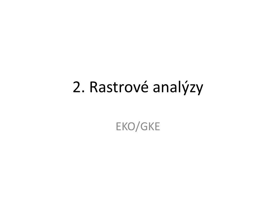 2. Rastrové analýzy EKO/GKE