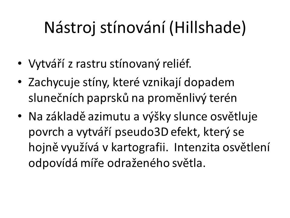 Nástroj stínování (Hillshade) Vytváří z rastru stínovaný reliéf.