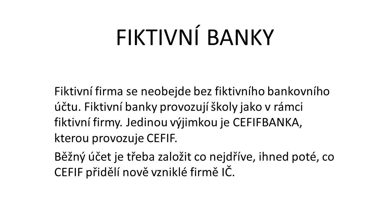 Fiktivní firma se neobejde bez fiktivního bankovního účtu.