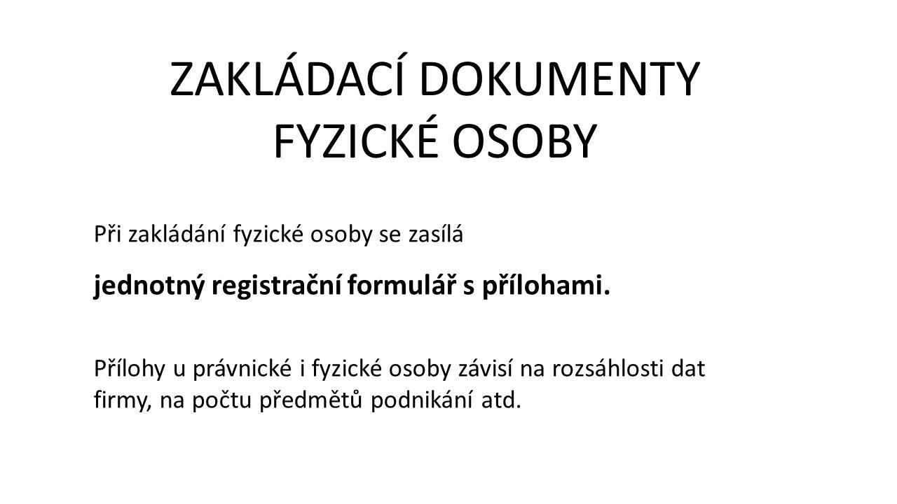 Při zakládání fyzické osoby se zasílá jednotný registrační formulář s přílohami.