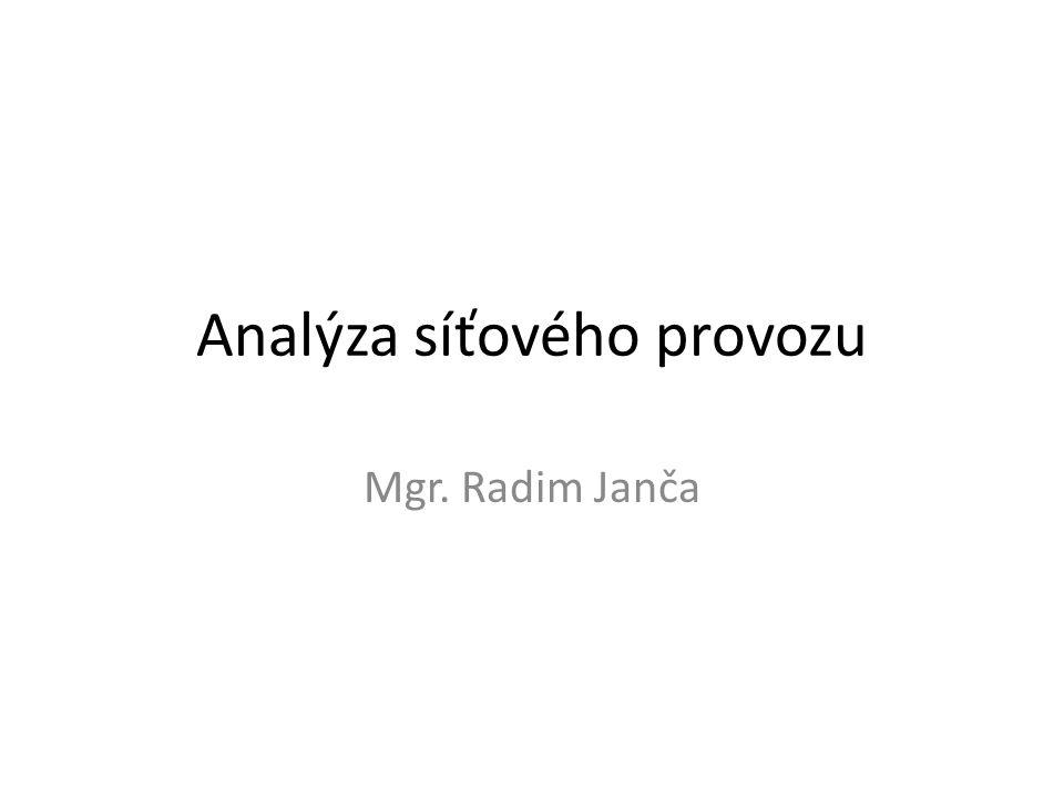 Analýza síťového provozu Mgr. Radim Janča
