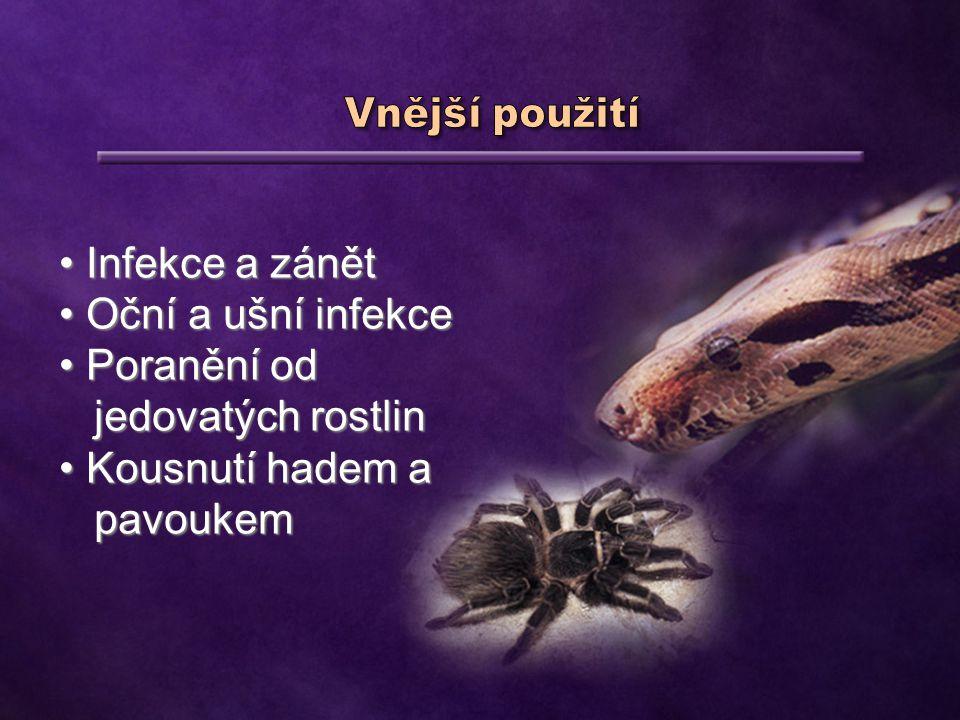Infekce a zánět Infekce a zánět Oční a ušní infekce Oční a ušní infekce Poranění od Poranění od jedovatých rostlin jedovatých rostlin Kousnutí hadem a pavoukem Kousnutí hadem a pavoukem