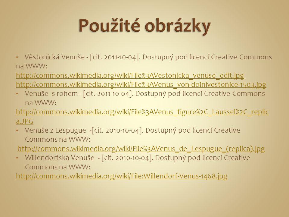 Věstonická Venuše - [cit. 2011-10-04]. Dostupný pod licencí Creative Commons na WWW: http://commons.wikimedia.org/wiki/File%3AVestonicka_venuse_edit.j