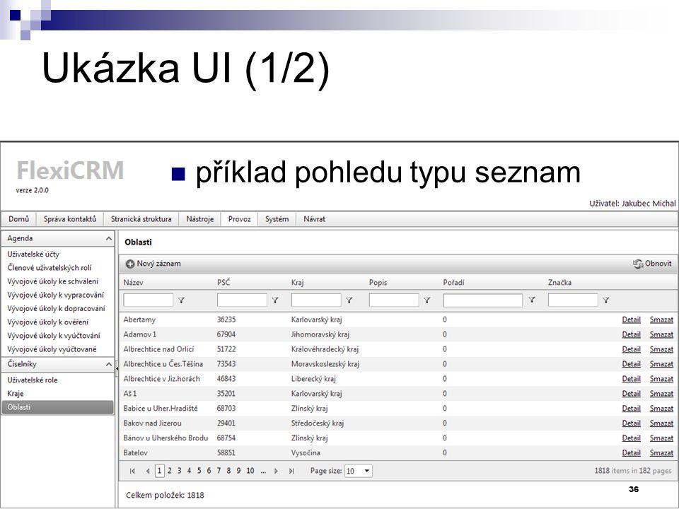 Ukázka UI (1/2) příklad pohledu typu seznam 36