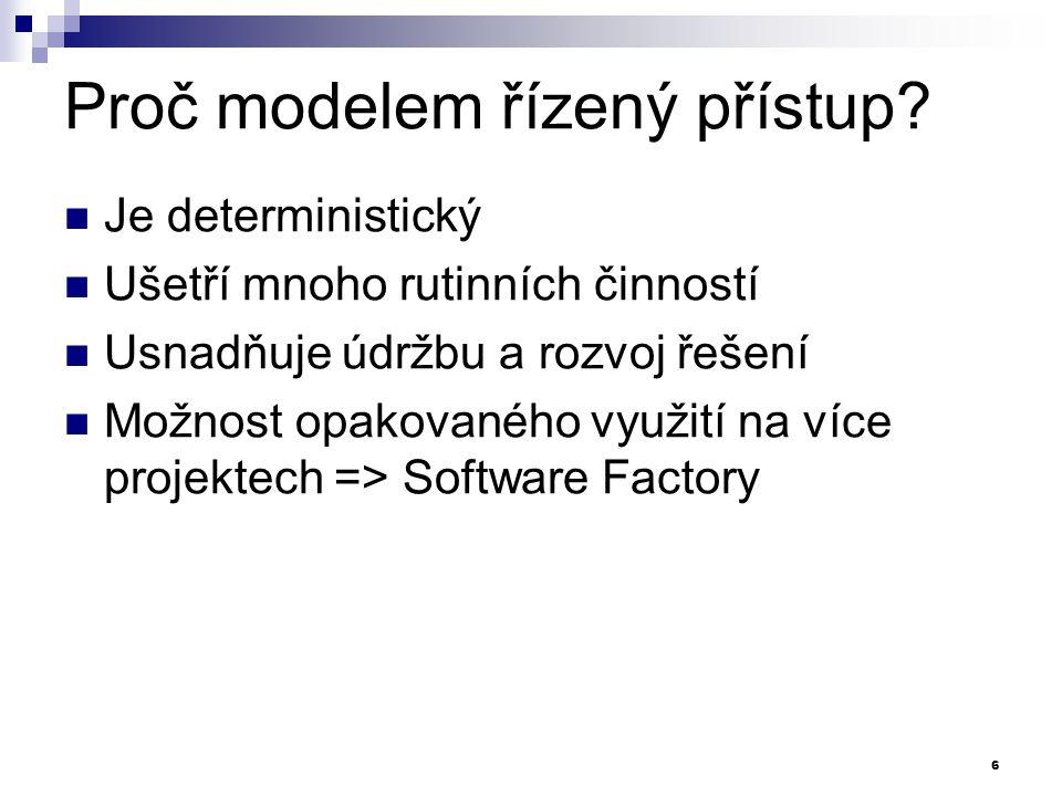 """Porovnání MDA a MDSD MDA Model-Driven Architecture přístup """"shora dolů definováno sdružením OMG základem UML postupná transformace modelů různých úrovní abstrakce vstupem formalizované požadavky v podobě modelu výsledkem spustitelná aplikace zásadní nedostatky  složitá infrastruktura  chybí nástrojová podpora  praktické potíže s nasazením MDSD Model-Driven Software Development přístup """"zdola nahoru obecný přístup k vývoji aplikací založený na doménovém modelování vstupem může být model i zdrojový kód výstupem zejména zdrojový kód k překladu míra nasazení záleží na potřebách projektu  lze vyvíjet souběžně i konvenčním způsobem 7"""