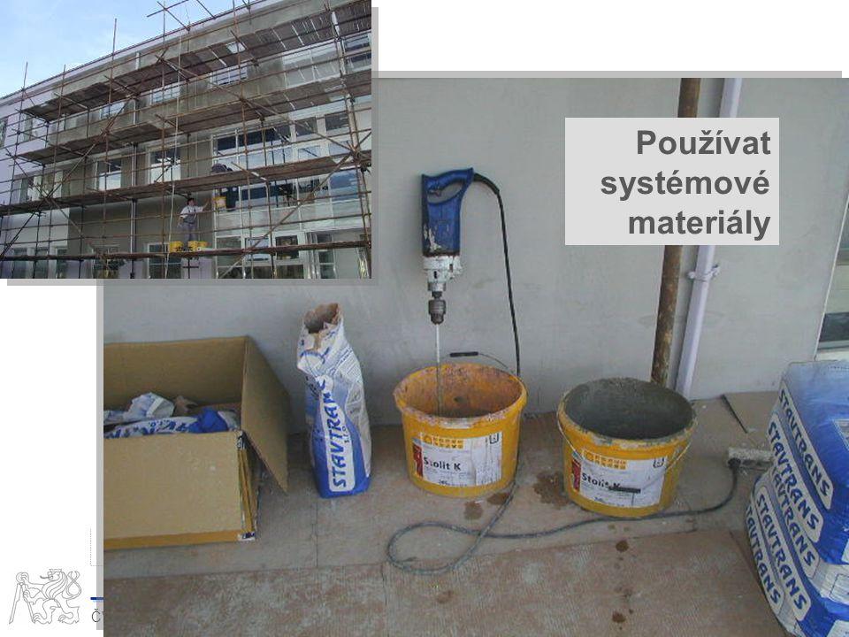 28 ČVUT v Praze Fakulta stavební Katedra technologie staveb II 28svoboda@mirro.cz Používat systémové materiály