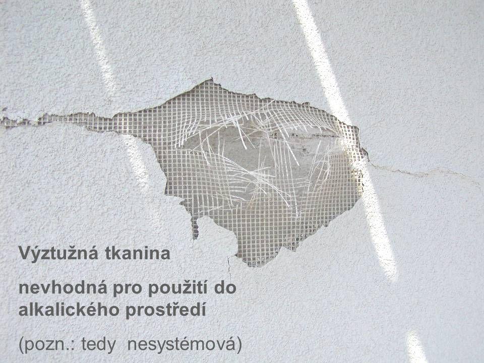 37 ČVUT v Praze Fakulta stavební Katedra technologie staveb II Pavel Svoboda 2008 37svoboda@mirro.cz Výztužná tkanina nevhodná pro použití do alkalick