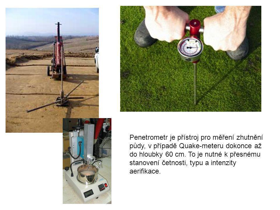 Penetrometr je přístroj pro měření zhutnění půdy, v případě Quake-meteru dokonce až do hloubky 60 cm. To je nutné k přesnému stanovení četnosti, typu