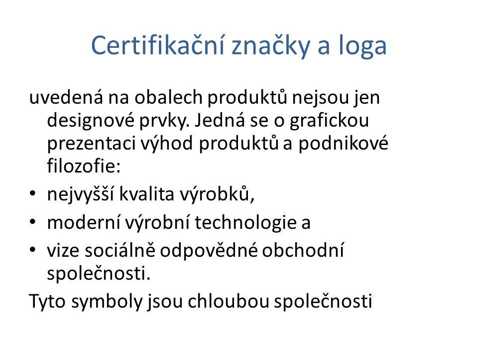 Certifikační značky a loga uvedená na obalech produktů nejsou jen designové prvky. Jedná se o grafickou prezentaci výhod produktů a podnikové filozofi