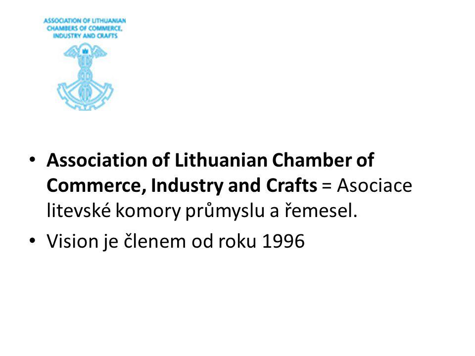 Association of Lithuanian Chamber of Commerce, Industry and Crafts = Asociace litevské komory průmyslu a řemesel. Vision je členem od roku 1996