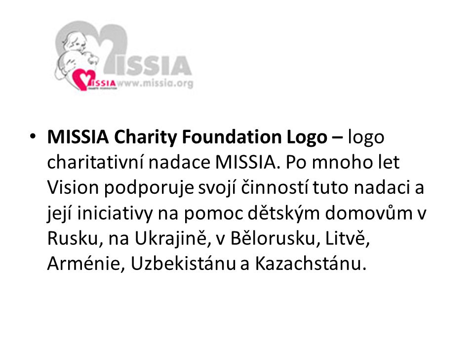 MISSIA Charity Foundation Logo – logo charitativní nadace MISSIA. Po mnoho let Vision podporuje svojí činností tuto nadaci a její iniciativy na pomoc