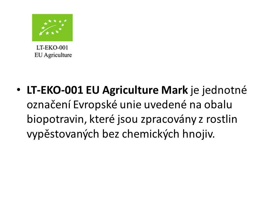 LT-EKO-001 EU Agriculture Mark je jednotné označení Evropské unie uvedené na obalu biopotravin, které jsou zpracovány z rostlin vypěstovaných bez chem