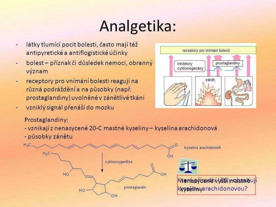 Analgetika: -látky tlumící pocit bolesti, často mají též antipyretické a antiflogistické účinky -bolest – příznak či důsledek nemoci, obranný význam -