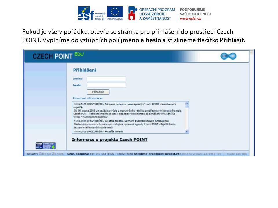 Pokud je vše v pořádku, otevře se stránka pro přihlášení do prostředí Czech POINT. Vyplníme do vstupních polí jméno a heslo a stiskneme tlačítko Přihl