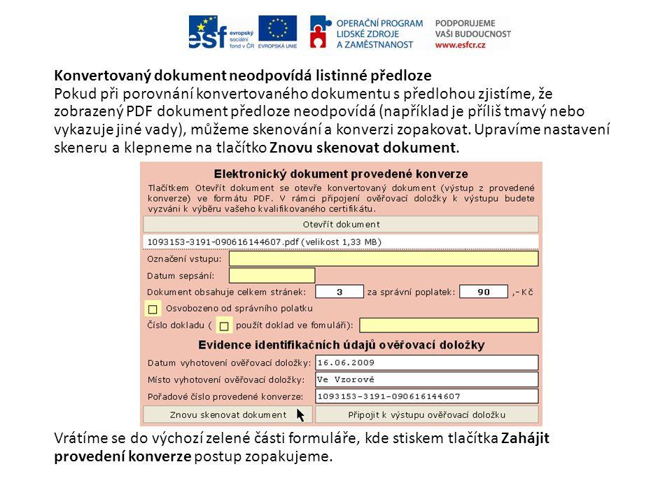 Konvertovaný dokument neodpovídá listinné předloze Pokud při porovnání konvertovaného dokumentu s předlohou zjistíme, že zobrazený PDF dokument předlo