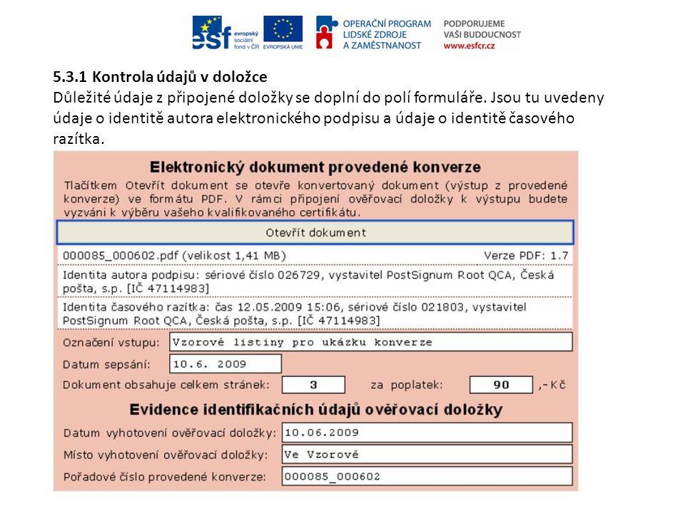 5.3.1 Kontrola údajů v doložce Důležité údaje z připojené doložky se doplní do polí formuláře. Jsou tu uvedeny údaje o identitě autora elektronického