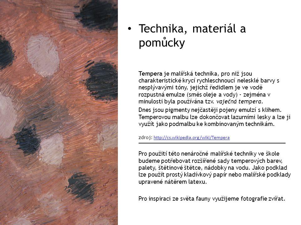 Technika, materiál a pomůcky Tempera je malířská technika, pro niž jsou charakteristické krycí rychleschnoucí nelesklé barvy s nesplývavými tóny, jejichž ředidlem je ve vodě rozpustná emulze (směs oleje a vody) - zejména v minulosti byla používána tzv.