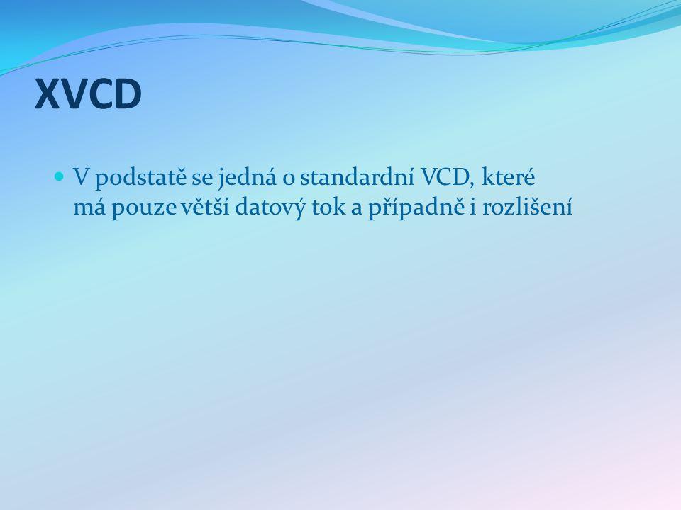 XVCD V podstatě se jedná o standardní VCD, které má pouze větší datový tok a případně i rozlišení