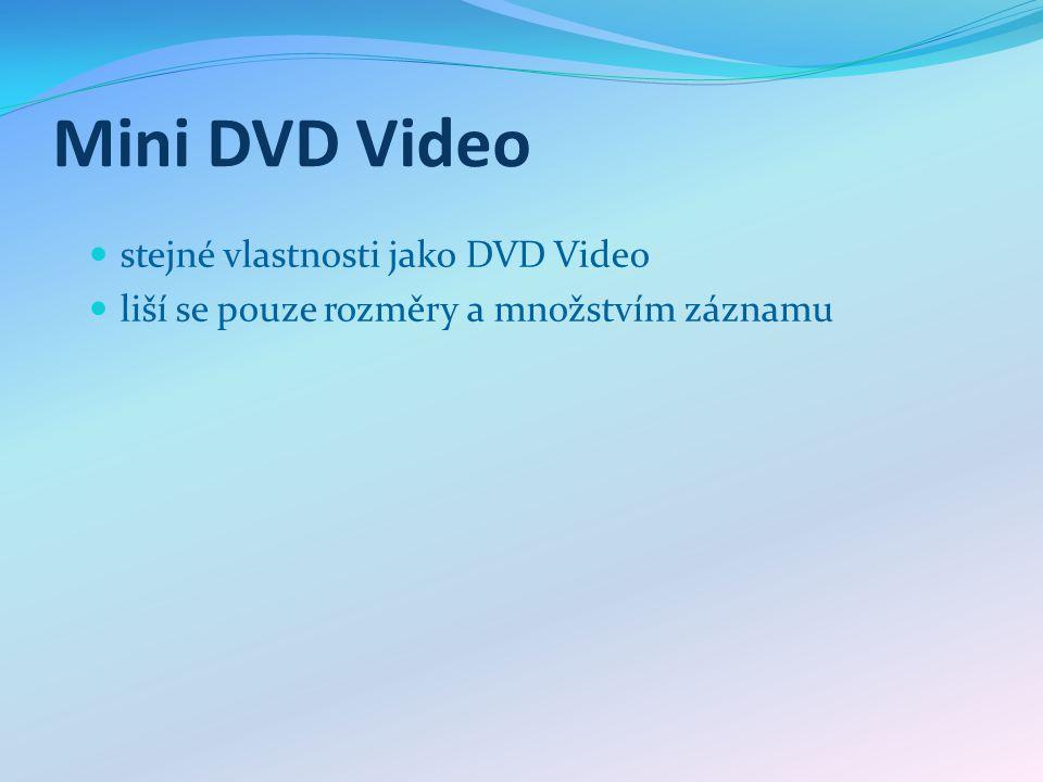 Mini DVD Video stejné vlastnosti jako DVD Video liší se pouze rozměry a množstvím záznamu