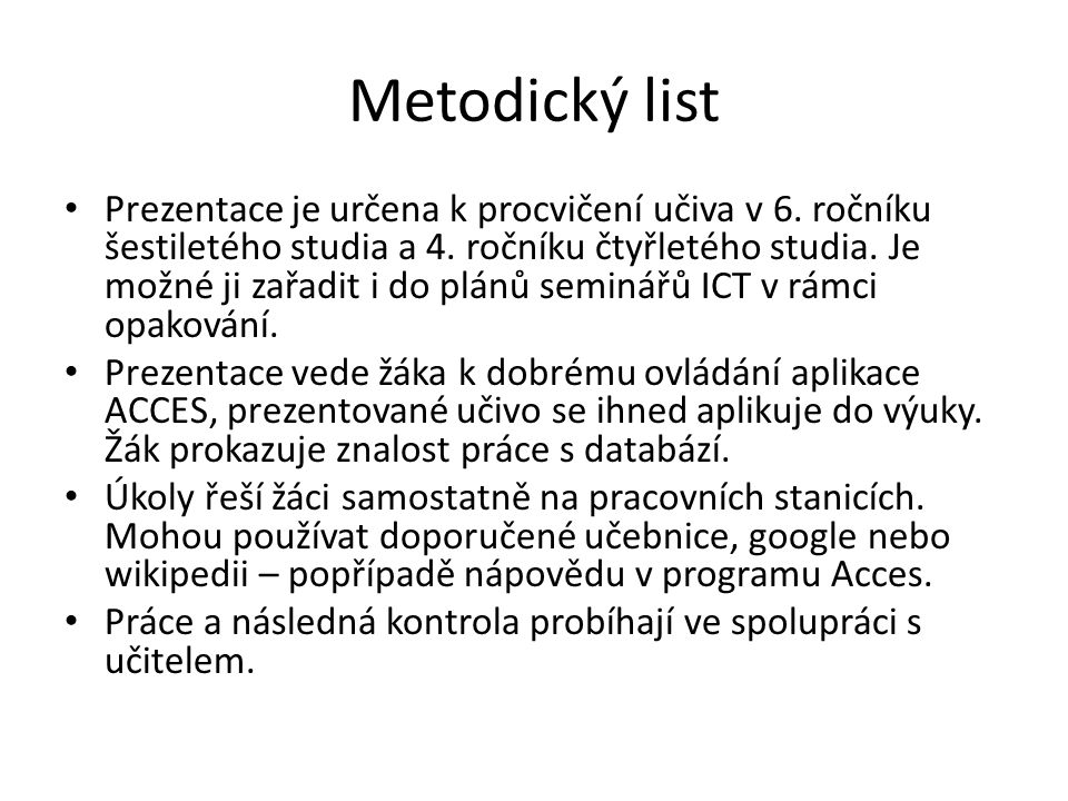 Metodický list Prezentace je určena k procvičení učiva v 6.