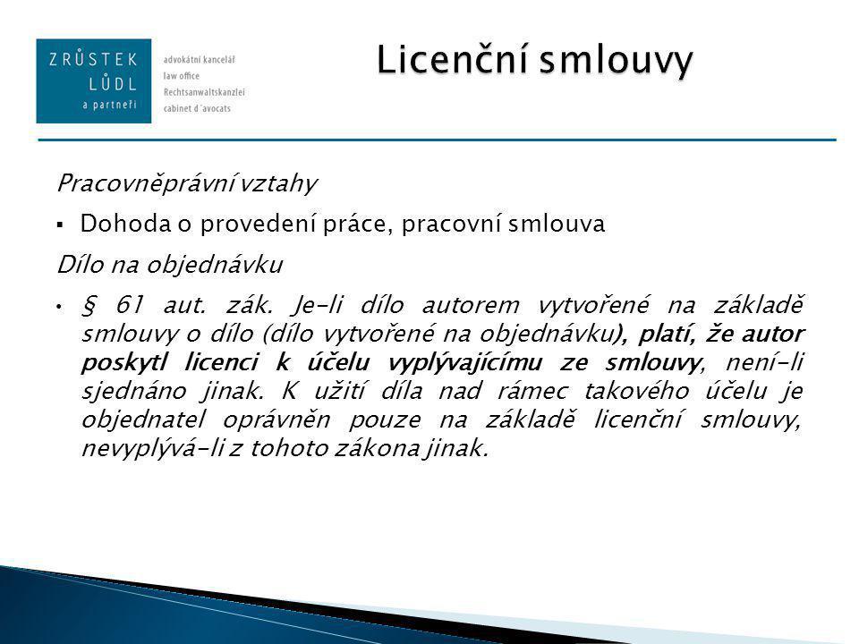 Pracovněprávní vztahy  Dohoda o provedení práce, pracovní smlouva Dílo na objednávku § 61 aut.