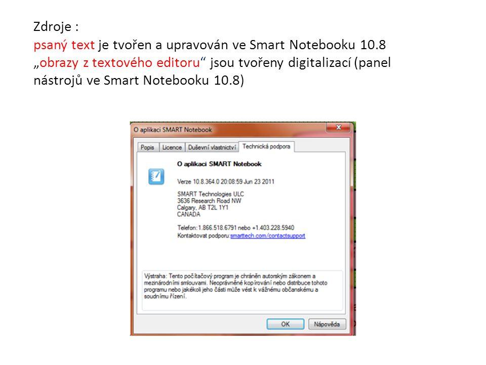 """Zdroje : psaný text je tvořen a upravován ve Smart Notebooku 10.8 """"obrazy z textového editoru"""" jsou tvořeny digitalizací (panel nástrojů ve Smart Note"""