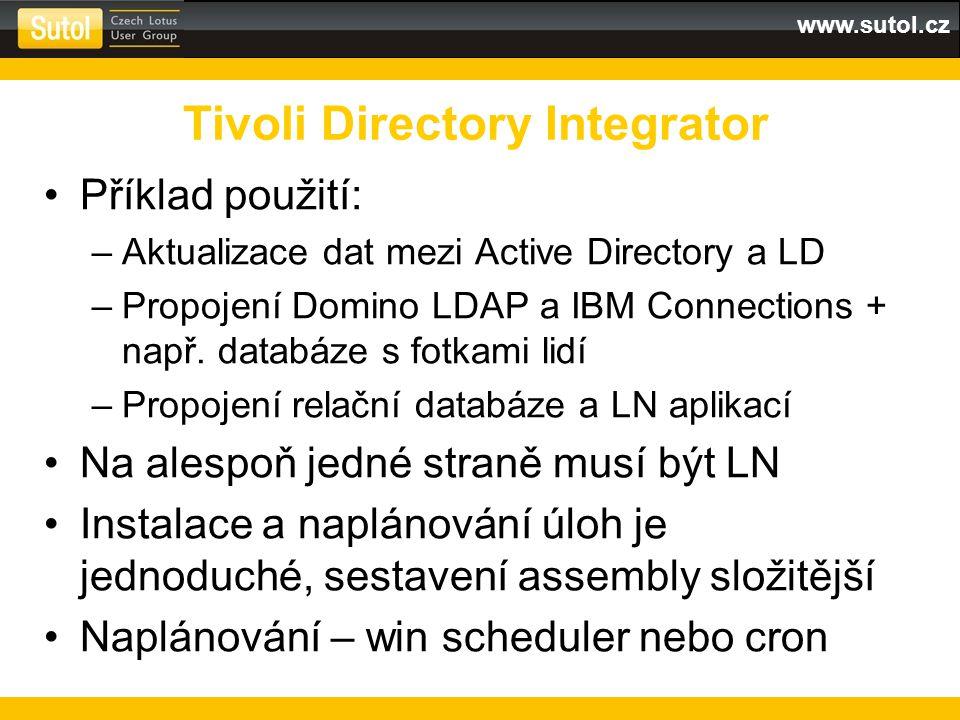 www.sutol.cz Příklad použití: –Aktualizace dat mezi Active Directory a LD –Propojení Domino LDAP a IBM Connections + např. databáze s fotkami lidí –Pr