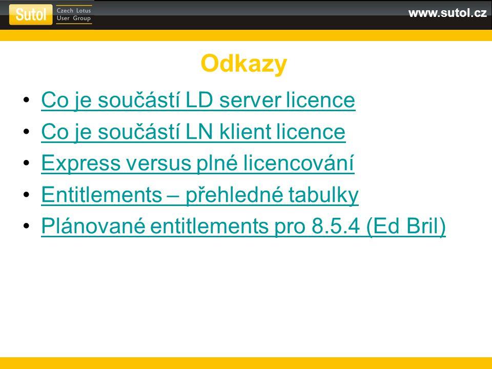 www.sutol.cz Co je součástí LD server licence Co je součástí LN klient licence Express versus plné licencování Entitlements – přehledné tabulky Plánované entitlements pro 8.5.4 (Ed Bril) Odkazy