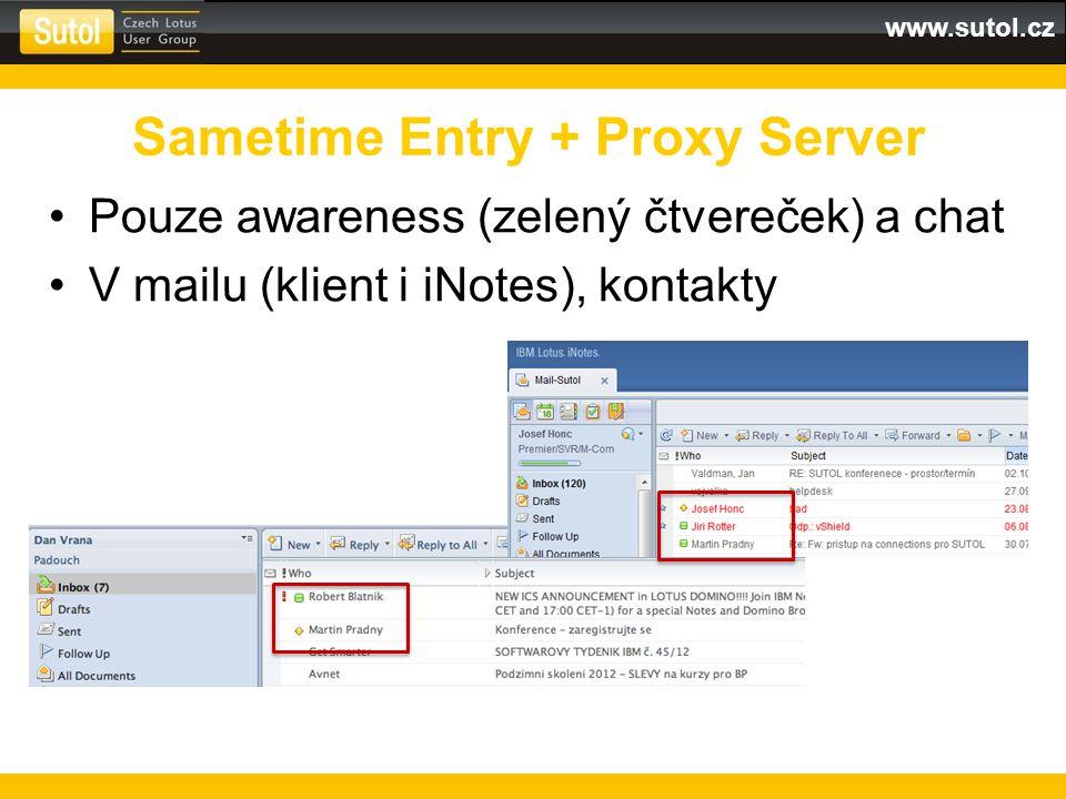 www.sutol.cz Pouze awareness (zelený čtvereček) a chat V mailu (klient i iNotes), kontakty Sametime Entry + Proxy Server