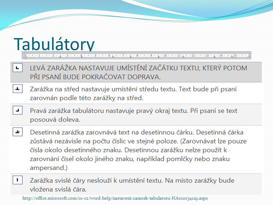 Tabulátory http://office.microsoft.com/cs-cz/word-help/nastaveni-zarazek-tabulatoru-HA010034129.aspx
