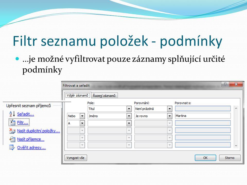 Filtr seznamu položek - podmínky …je možné vyfiltrovat pouze záznamy splňující určité podmínky
