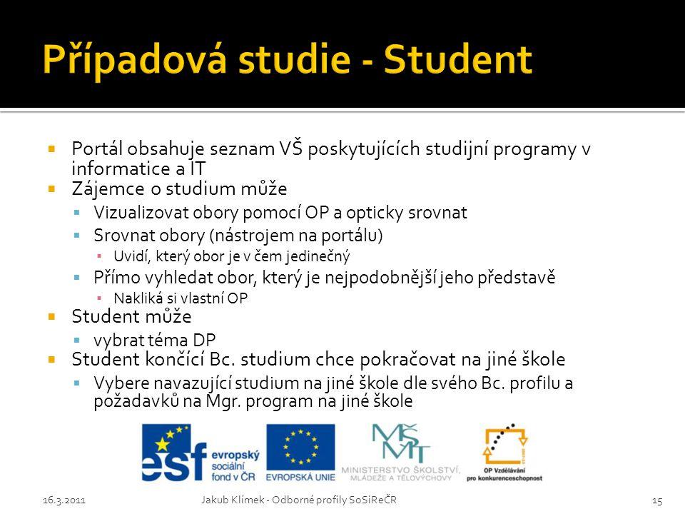  Portál obsahuje seznam VŠ poskytujících studijní programy v informatice a IT  Zájemce o studium může  Vizualizovat obory pomocí OP a opticky srovn