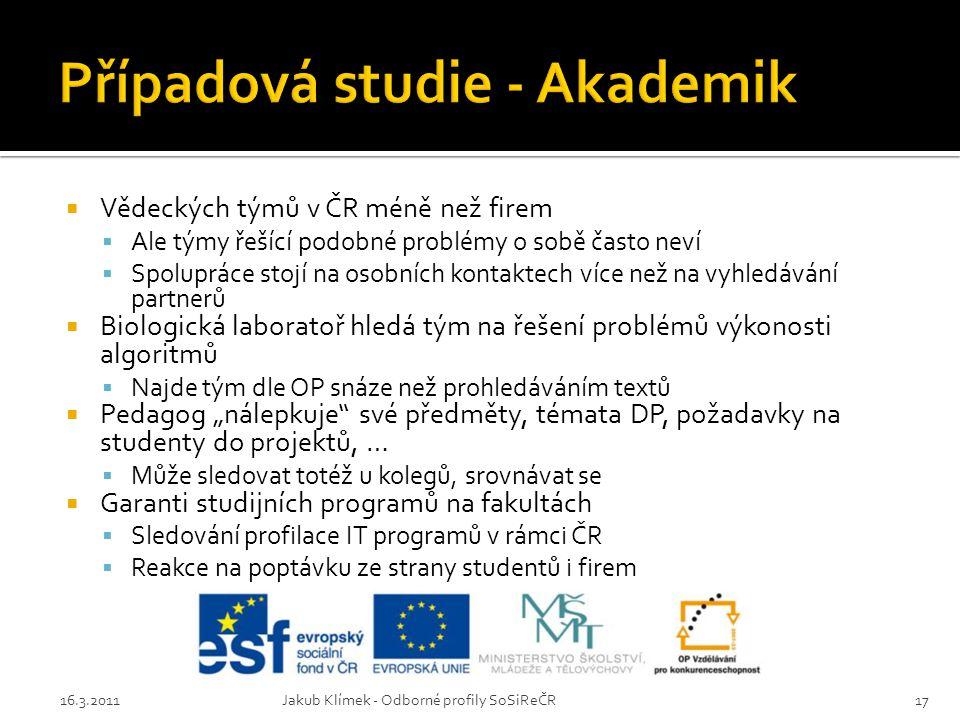  Vědeckých týmů v ČR méně než firem  Ale týmy řešící podobné problémy o sobě často neví  Spolupráce stojí na osobních kontaktech více než na vyhled