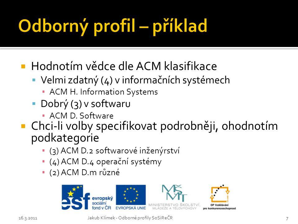 16.3.2011Jakub Klímek - Odborné profily SoSiReČR8
