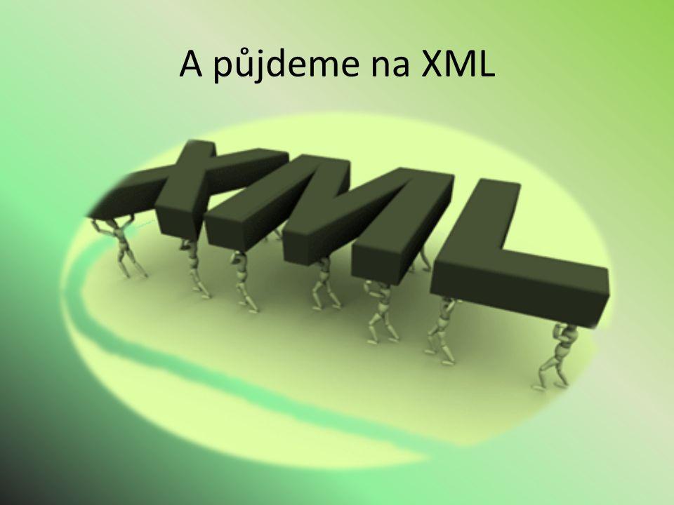 A půjdeme na XML
