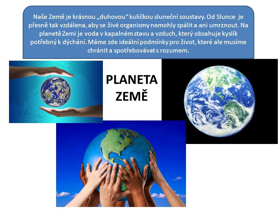 """Naše Země je krásnou """"duhovou kuličkou sluneční soustavy."""